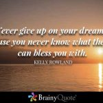 The Best Quotes On Never Giving Up - Truly Inspirational