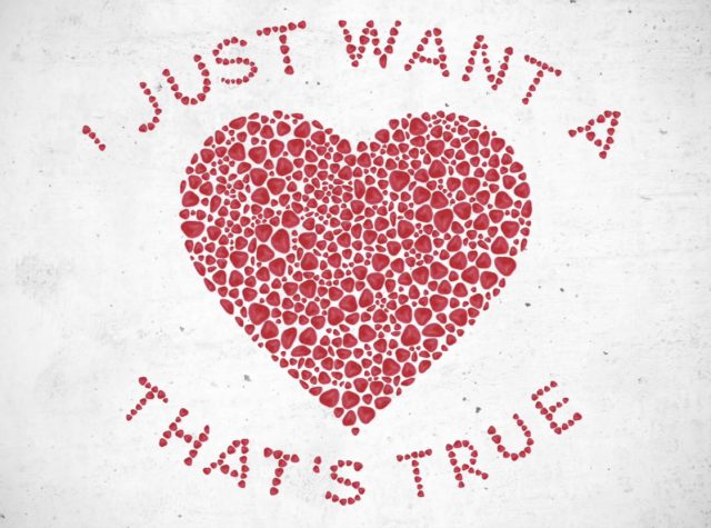 I just want a heart that's true.