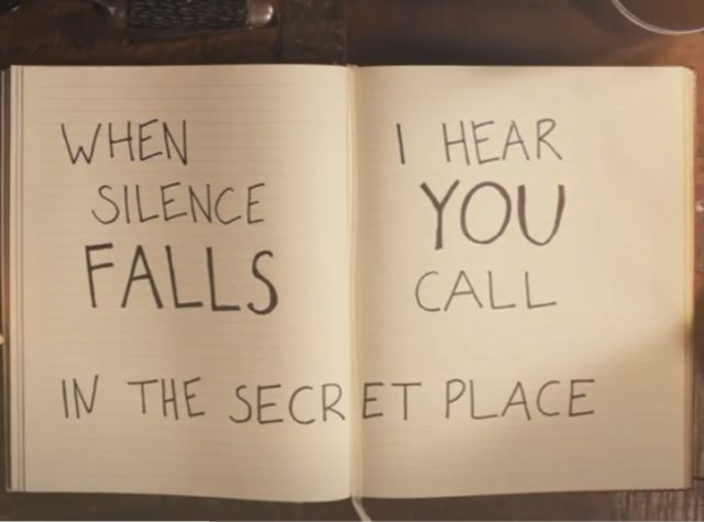 When silence falls I hear You call in the secret place.