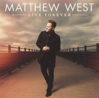 Matthew West Live Forever album cover