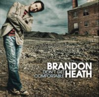 Brandon Heath Don't Get Comfortable album cover