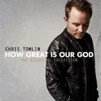 Chris Tomlin How Great Is Our God The Essential Collection album cover