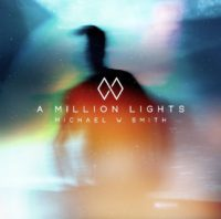 Michael W Smith A Million Lights album cover
