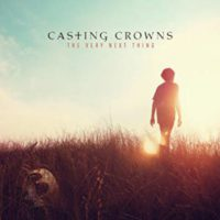 Casting Crowns The Very Next Thing album cover