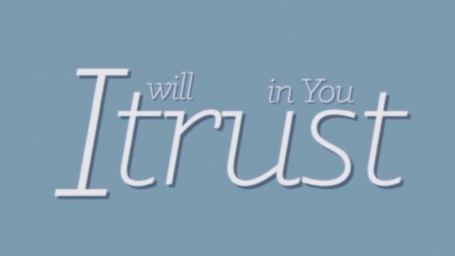 I will trust in You.
