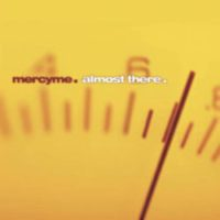 MercyMe Almost There album cover